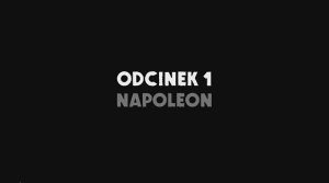 Napoleon - Wielki Post 2015